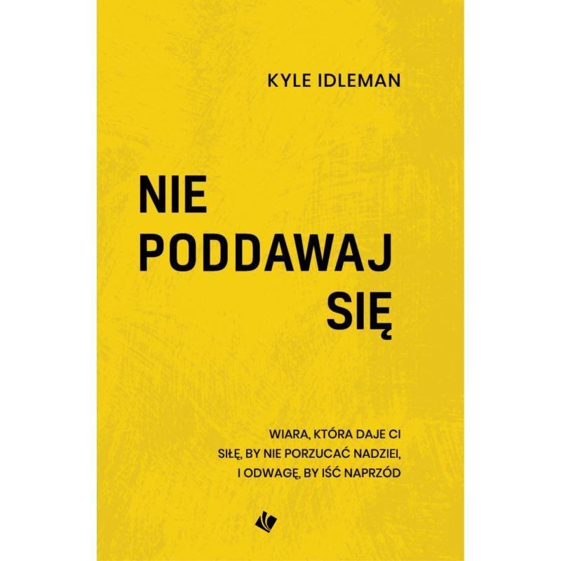 Page 36 of O WYTRWAŁOŚĆI o książce Kyle a Idlemana Nie poddawaj się