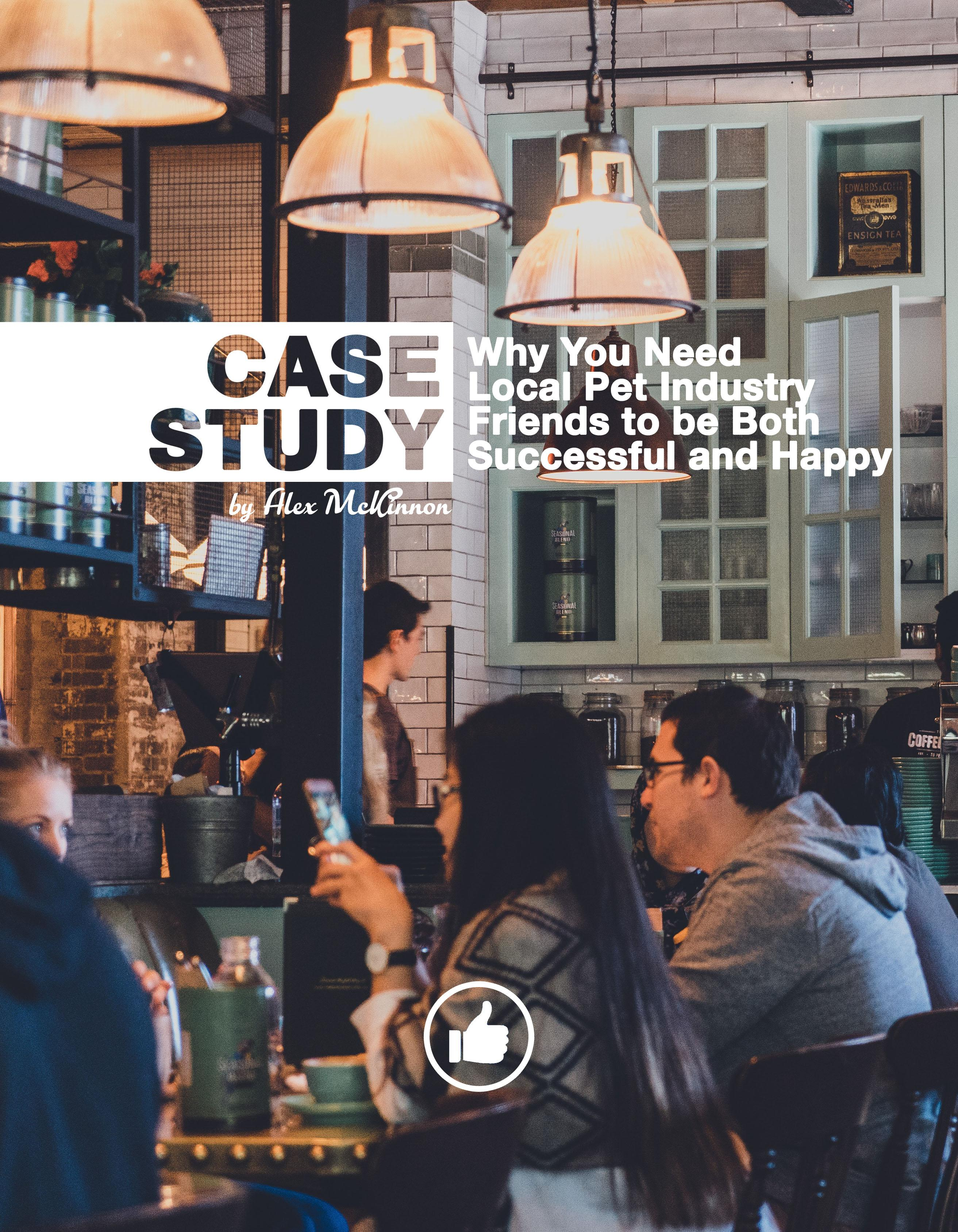 Page 38 of CASE STUDY: WHY YOU NEED LOCAL PET INDUSTRY FRIENDS TO BE BOTH SUCCESSFUL AND HAPPY