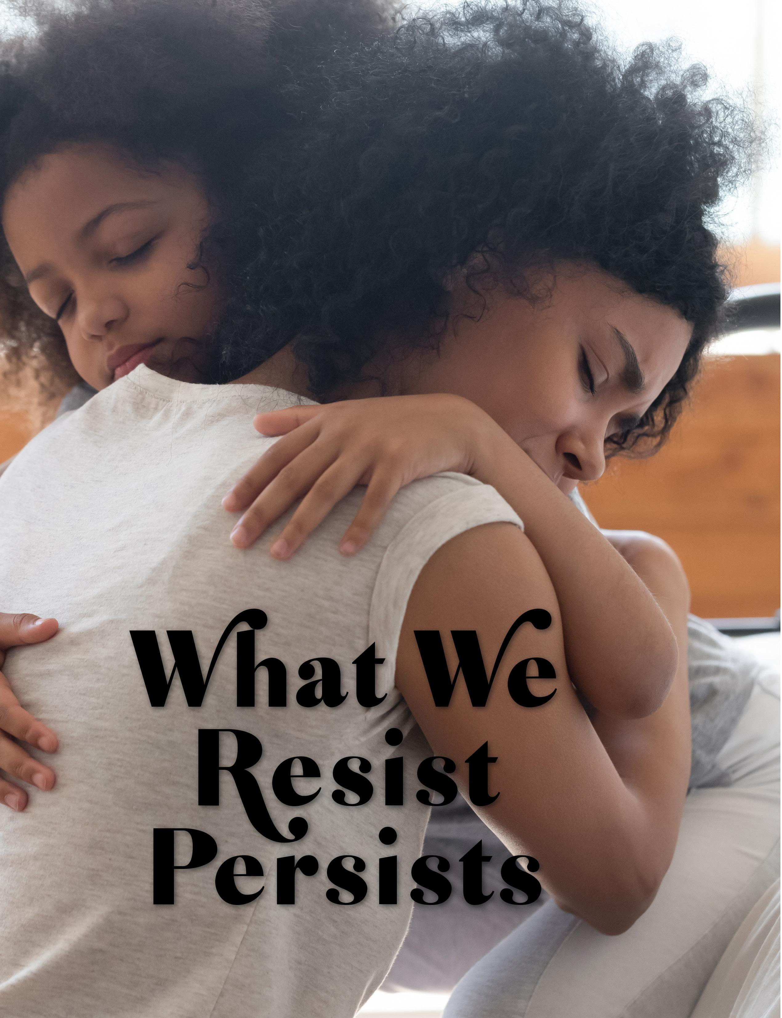 Page 12 of What We Resist Persists