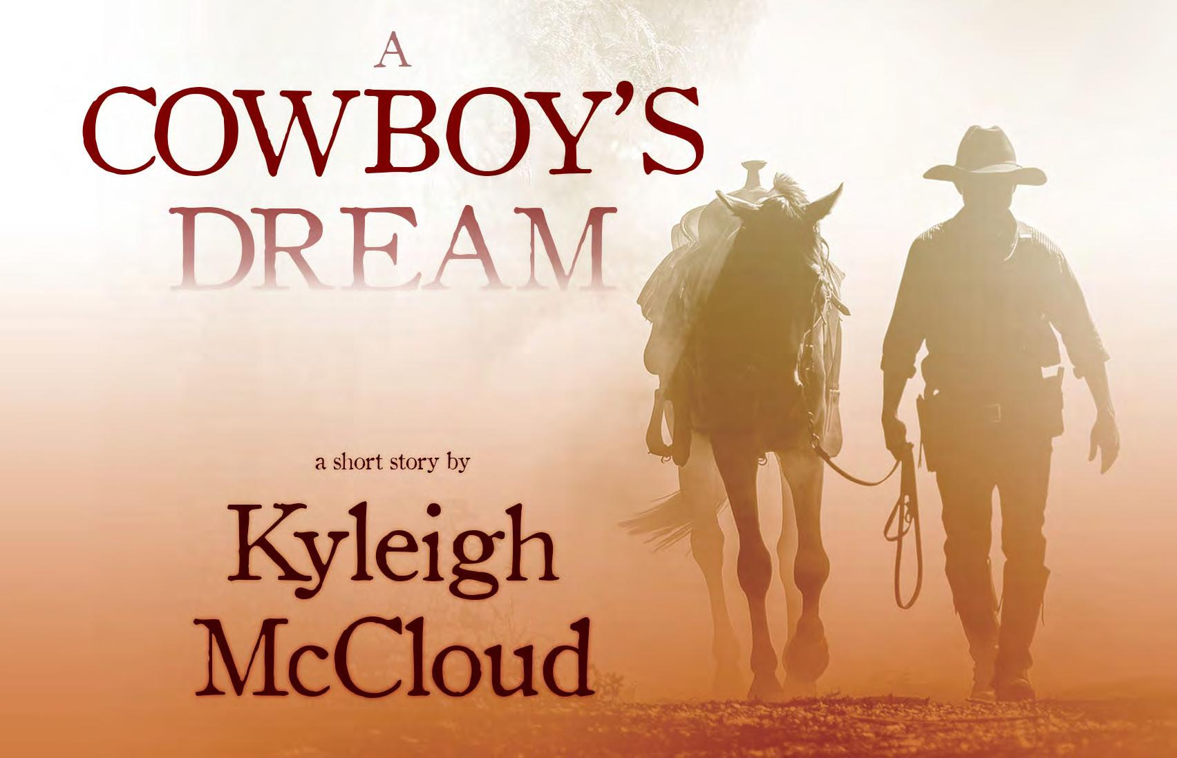 Page 100 of A Cowboy's Dream by Kyleigh McCloud