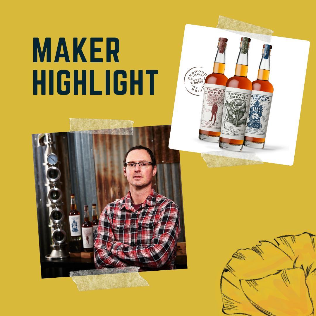 story from: Maker Highlight - Jeff Duckhorn, Master Distiller of Redwood Empire Whiskey